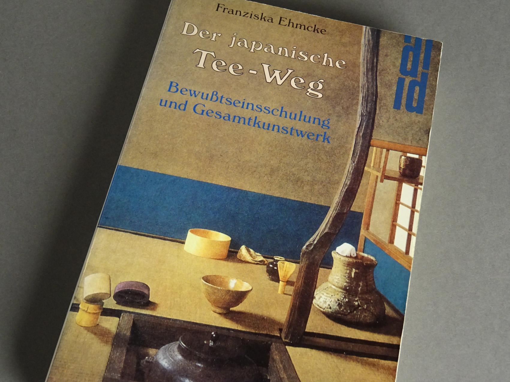 Franziska Ehmcke (1991): Der japanische Tee-Weg